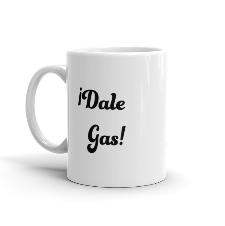 ¡Dale Gas! Coffee Mug