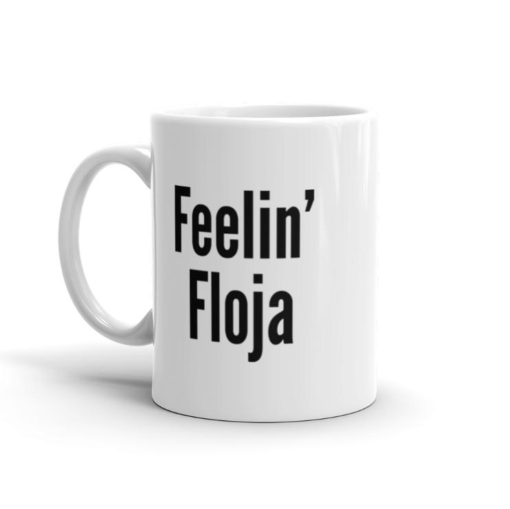 Feelin' Floja Coffee Mug